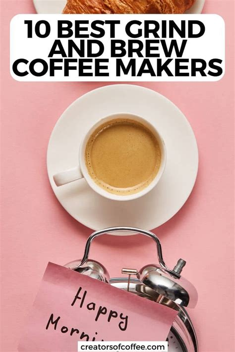 How to choose grind and brew coffee maker? Best Coffee Maker with Grinder - Grind and Brew Guide 2020 ...
