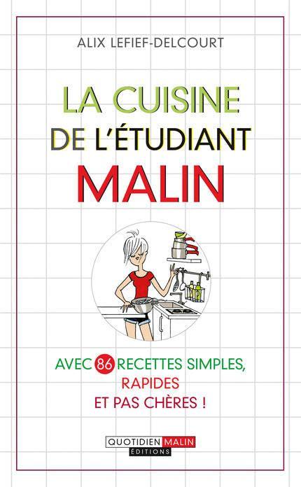 cuisine rapide et pas cher livre la cuisine de l 39 étudiant malin simple rapide et