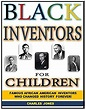 Black Inventors for Children: Famous African American ...