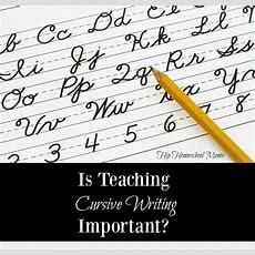 Is Teaching Cursive Writing Important?  Hip Homeschool Moms