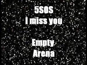 5SOS- I miss you (Empty Arena) - YouTube