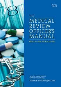 The Medical Review Officer U0026 39 S Manual  Mrocc U0026 39 S Guide To Drug