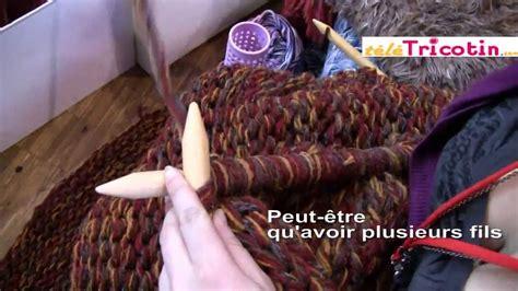 comment tricoter avec des aiguilles geantes youtube