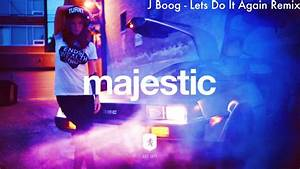 J BOOG - LETS DO IT AGAIN DJ LASS REMIX - YouTube