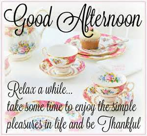 Good Afternoon Relax A While Pictures, Photos, and Images