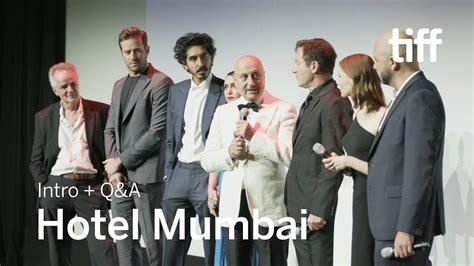 hotel mumbai cast  crew qa tiff  youtube