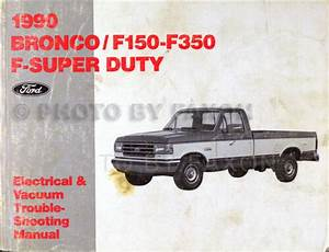 1990 Ford Pickup Electrical Troubleshooting Manual Bronco F150 F250 F350 Truck