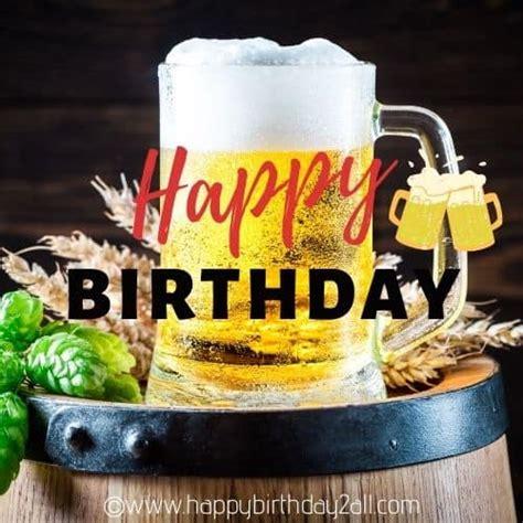 happy birthday wine images birthday beer images memes