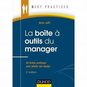 La Boite A Outils Catalogue : la bo te outils du manager broch r mi ju t livre ~ Dailycaller-alerts.com Idées de Décoration