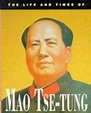 The Life and Times of Mao Tse-Tung by Esme Hawes ...