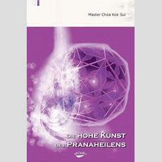 Die Hohe Kunst Des Pranaheilens Von Choa Kok Sui Buch