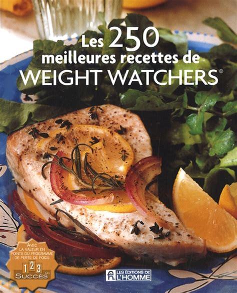 livre de cuisine weight watchers livre les 250 meilleurs recettes de weight watchers les