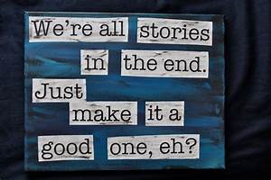 "Doctor Who Mixed Media Quote - ""We're All Stories In The End"""