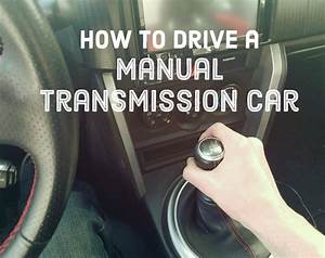 Easiest Way To Learn To Drive A Manual Transmission Or