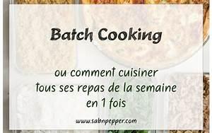 Cuisiner Pour La Semaine : batch cooking cuisiner en une fois tous les repas de la ~ Dode.kayakingforconservation.com Idées de Décoration