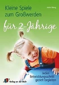 Kinderbett Für 2 Jährige : kleine spiele zum gro werden f r 2 j hrige von jackie silberg fachbuch b ~ Eleganceandgraceweddings.com Haus und Dekorationen