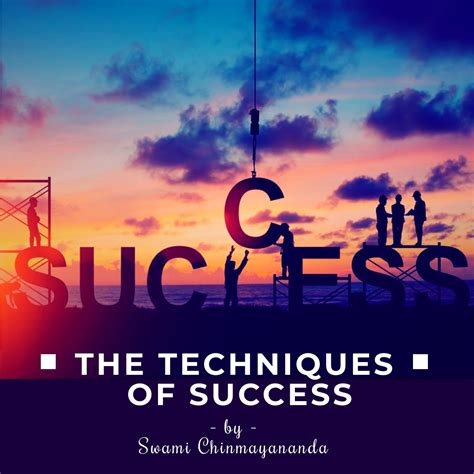The Techniques of Success - By Swami Chinmayananda