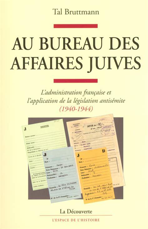 affaires de bureau au bureau des affaires juives tal bruttmann éditions