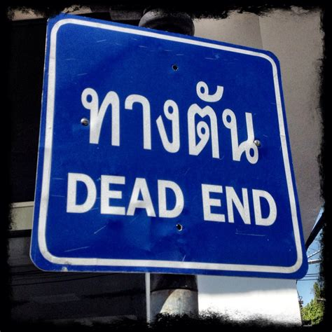 Thai Signs Dead End  Richard Barrow In Thailand. Wall Murals Toronto. Usage Signs. Avian Signs. Fun Easy Lettering. Teddy Bear Murals. Hdpe Banners. Green Technology Banners. Decorator Logo