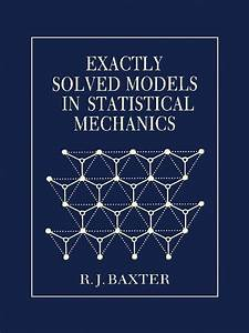 Exactly Solved Models In Statistical Mechanics By Rodney J