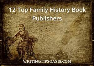 12 Top Family History Book Publishers Writing Tips Oasis