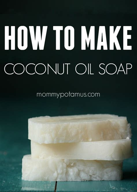 how to make soap how to make coconut oil soap