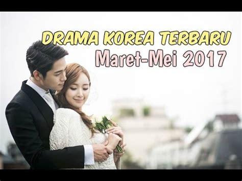 drama korea terbaru  terbaik selama maret mei