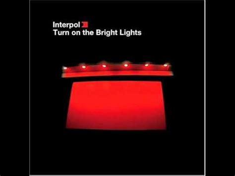 interpol turn on the bright lights interpol turn on the bright lights album