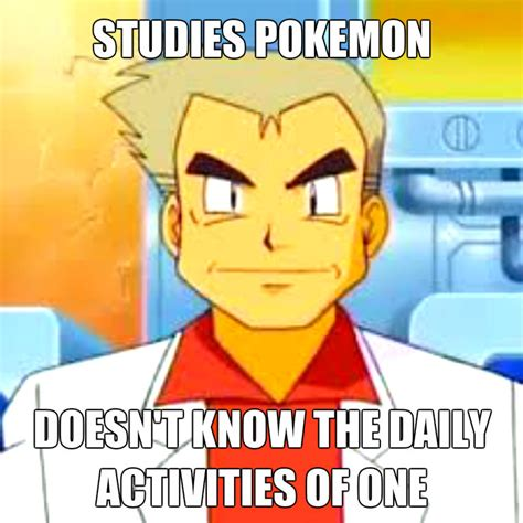 Prof Oak Memes - professor oak meme by thehyrulianhero12 on deviantart