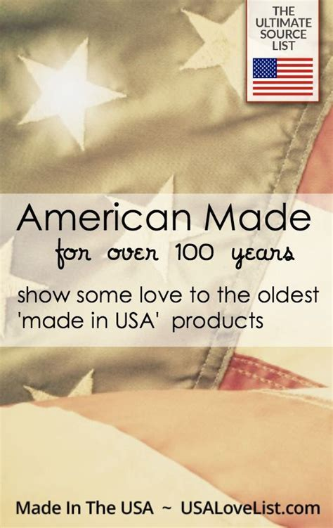Made in USA for 100 Years: Oldest American Made Products ...