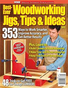 Wood Magazine - Best-Ever Workshop Jigs, Tips and Ideas