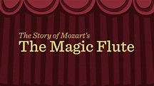 Mozart's 'Magic Flute': an animated plot summary ...