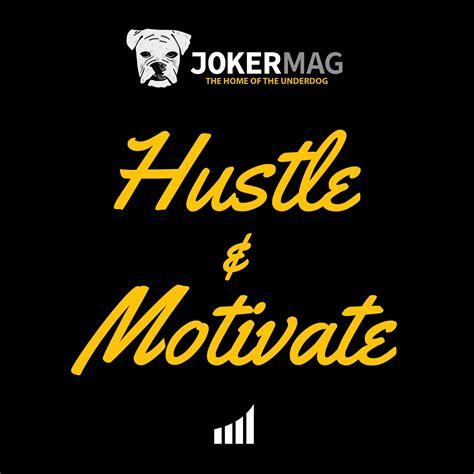 Hustle & Motivate   Listen via Stitcher for Podcasts