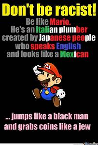 Mario Racism Poster By Recyclebin Meme Center