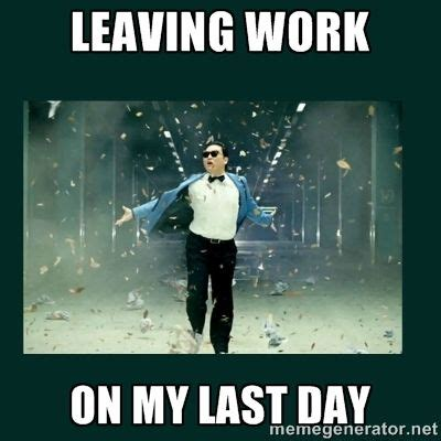 Last Day at Work Meme