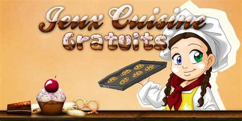 cuisine de jeux jeux de cuisine vos jeux gratuits pour cuisiner