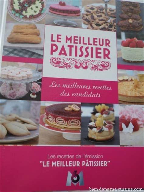 meilleur livre cuisine le meilleur pâtissier le livre bien dans ma cuisine