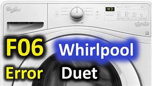 F06 Error Code Solved    Whirlpool Duet Front Load Washer