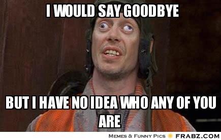 Goodbye Memes - funny bye bitch memes