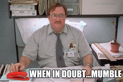 Create Office Space Meme - milton from office space blank template imgflip