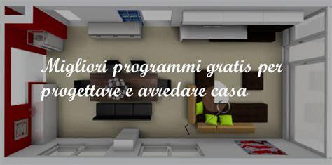 Programmi Gratis Per Arredare Casa 3d by Migliori Programmi Gratis Per Progettare E Arredare Casa
