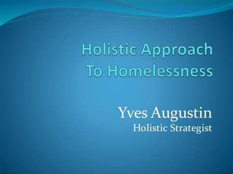 Holistic Approach To Homelessness