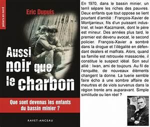 Aussi Noir Que Le Charbon Eric Dupuis Un K Part
