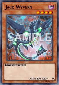 The game continues until one player remains. Jack Wyvern | Card Details | Yu-Gi-Oh! TRADING CARD GAME - CARD DATABASE