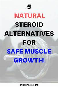 3 Natural Steroid Alternatives For Safe Muscle Growth