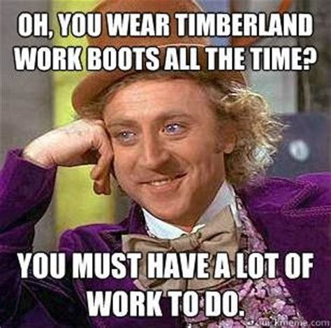Timberland Memes - pin by city hits on makes us smile pinterest