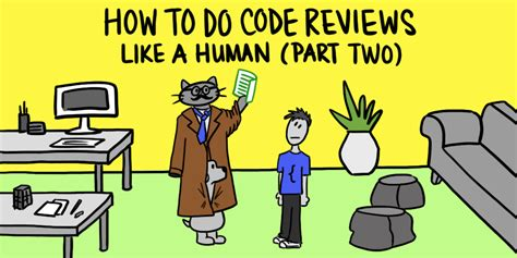 How To Do Code Reviews Like A Human (part Two) Mtlynchio