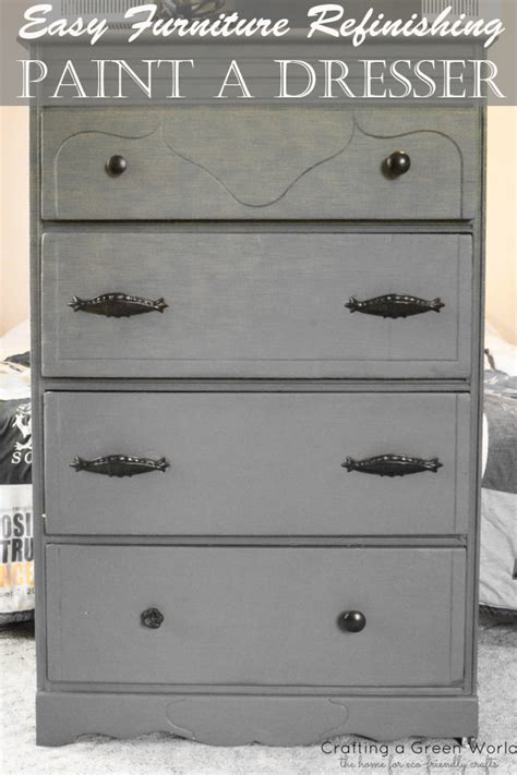 how to refinish a dresser with paint easy furniture refinishing paint a dresser crafting a green world