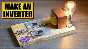 Make An Inverter   Diy Experiments  2