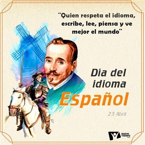 Celebramos el Día Mundial del Idioma Español, con la ...